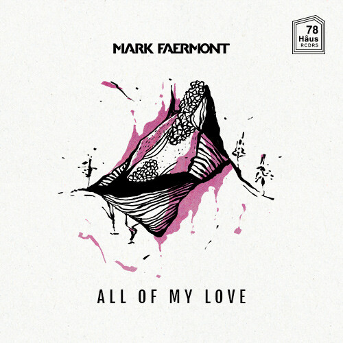 Mark Faermont All Of My Love